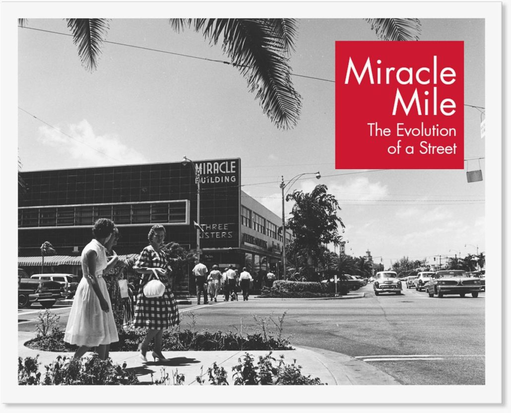 Miracle Mile The Evolution Of A Street Coral Gables Museum